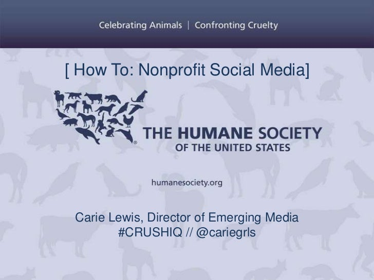 [ How To: Nonprofit Social Media] Carie Lewis, Director of Emerging Media        #CRUSHIQ // @cariegrls