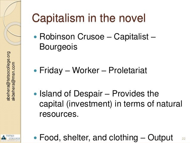 capitalism in robinson crusoe Title background robinson crusoe is the shortened version of the title of  daniel defoe's novel  crusoe is a capitalist who believes in middle-class  values.