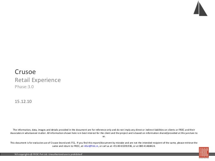 Crusoe   Retail Experience Phase:3.0 15.12.10   The information, data, images and details provided in the document are for...