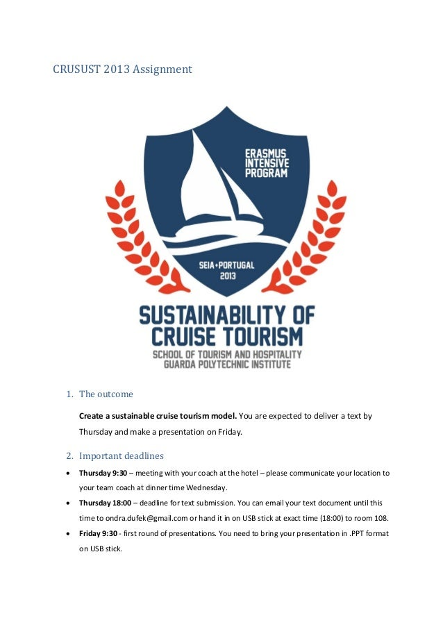 CRUSUST 2013 Assignment1. The outcomeCreate a sustainable cruise tourism model. You are expected to deliver a text byThurs...