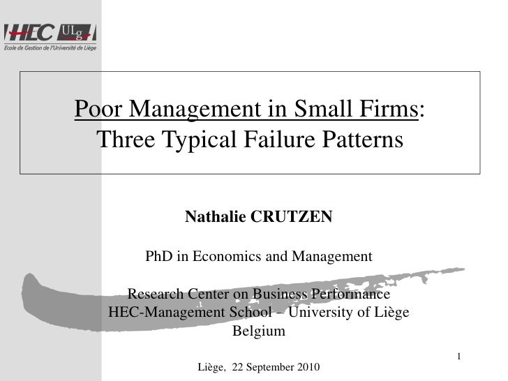 Poor Management in Small Firms:   Three Typical Failure Patterns               Nathalie CRUTZEN          PhD in Economics ...