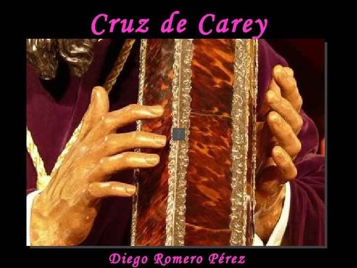 Cruz de Carey Diego Romero Pérez