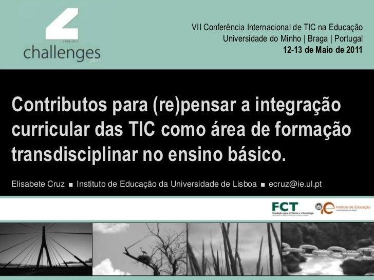 VII Conferência Internacional de TIC na Educação<br />Universidade do Minho | Braga | Portugal<br />12-13 de Maio de 2011<...