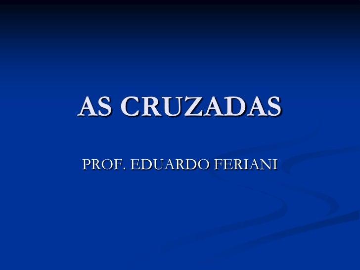 AS CRUZADASPROF. EDUARDO FERIANI