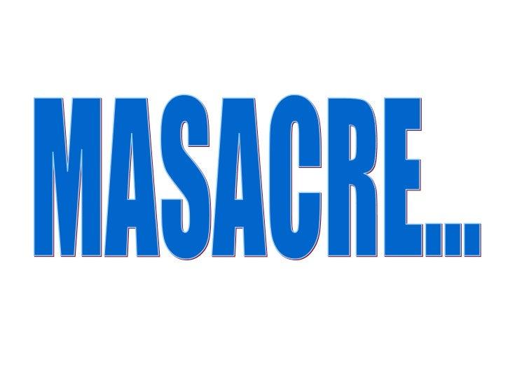 MASACRE...