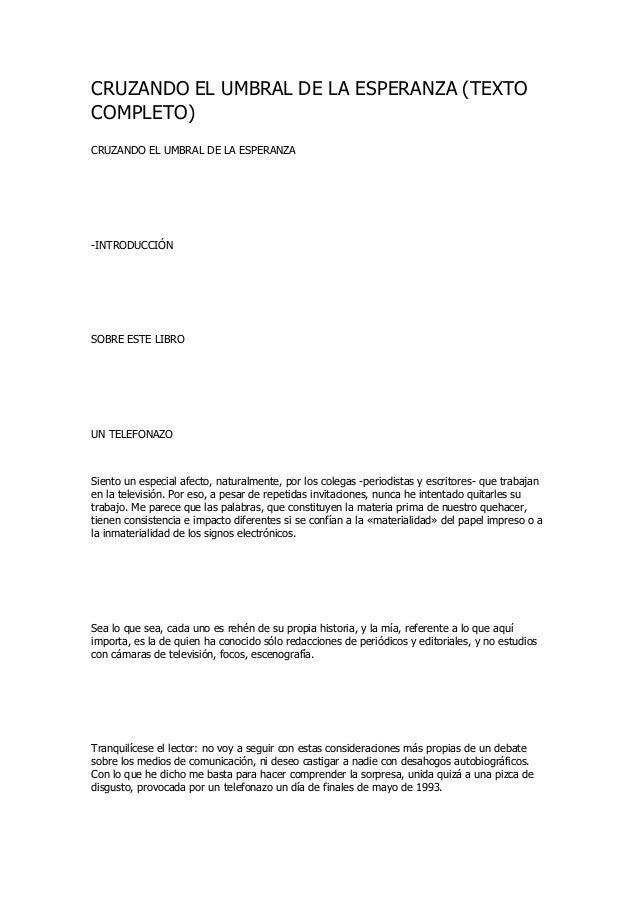 CRUZANDO EL UMBRAL DE LA ESPERANZA (TEXTO  COMPLETO)  CRUZANDO EL UMBRAL DE LA ESPERANZA  -INTRODUCCIÓN  SOBRE ESTE LIBRO ...