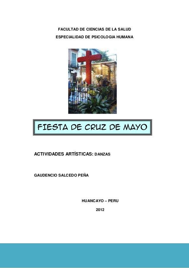 FACULTAD DE CIENCIAS DE LA SALUD ESPECIALIDAD DE PSICOLOGIA HUMANA  FIESTA DE CRUZ DE MAYO  ACTIVIDADES ARTÍSTICAS: DANZAS...