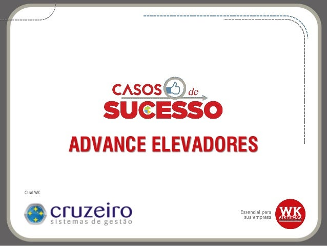 ADVANCE ELEVADORES Canal WK: