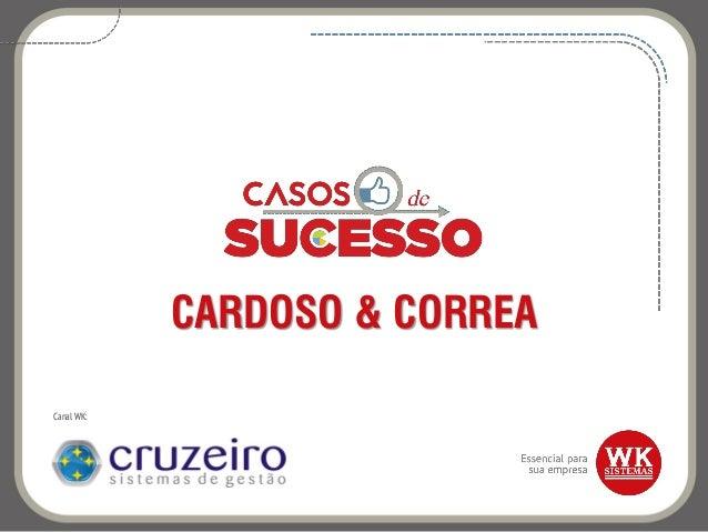 CARDOSO & CORREA Canal WK:
