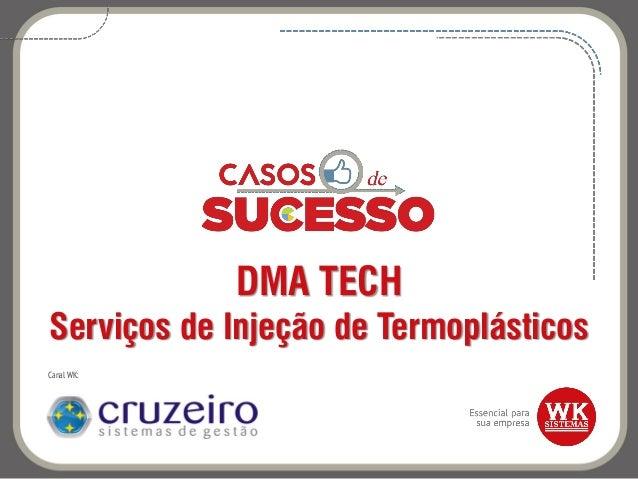 DMA TECH Serviços de Injeção de Termoplásticos Canal WK: