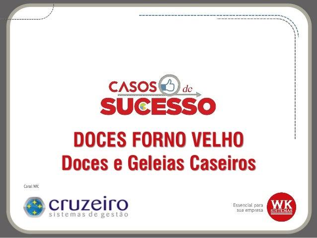 DOCES FORNO VELHO Doces e Geleias Caseiros Canal WK: