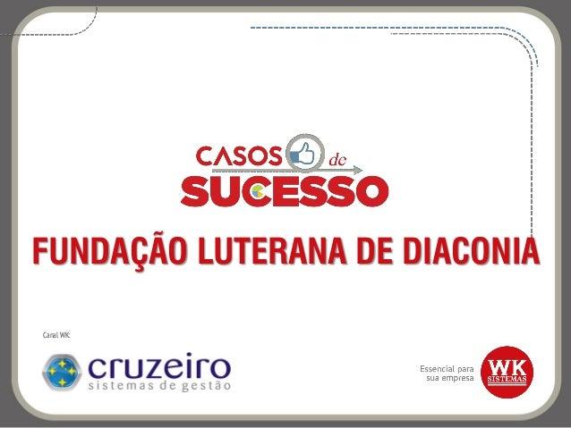 FUNDAÇÃO LUTERANA DE DIACONIA Canal WK: