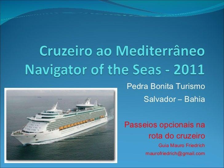 Pedra Bonita Turismo Salvador – Bahia Passeios opcionais na rota do cruzeiro Guia Mauro Friedrich [email_address]