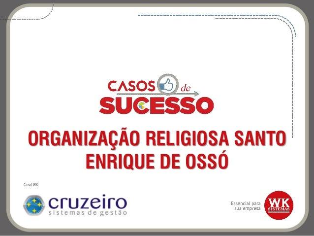 ORGANIZAÇÃO RELIGIOSA SANTO ENRIQUE DE OSSÓ Canal WK: