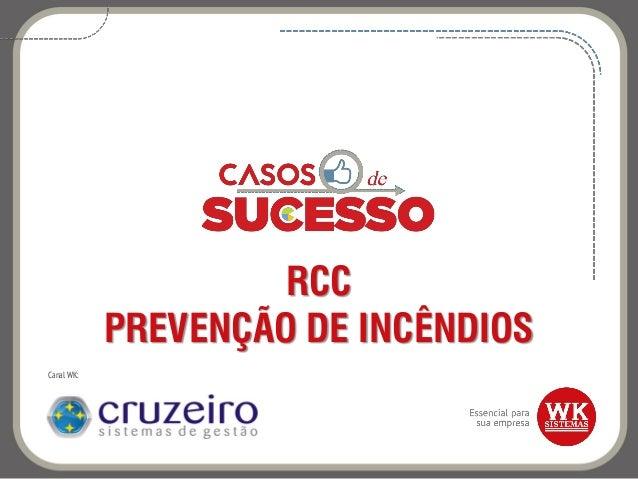 RCC PREVENÇÃO DE INCÊNDIOS Canal WK:
