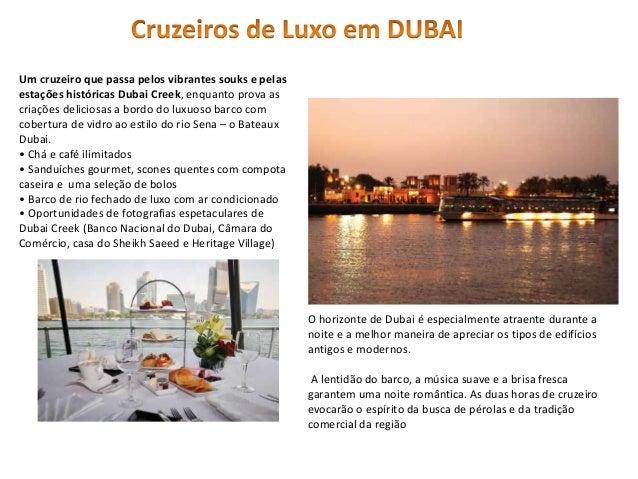 O horizonte de Dubai é especialmente atraente durante a noite e a melhor maneira de apreciar os tipos de edifícios antigos...