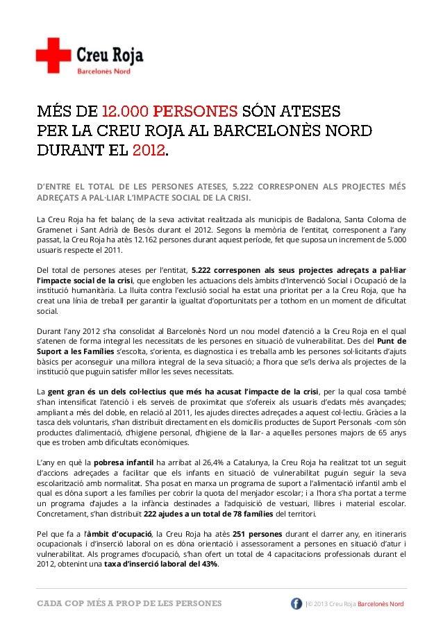 CADA COP MÉS A PROP DE LES PERSONES © 2013 Creu Roja Barcelonès NordD'ENTRE EL TOTAL DE LES PERSONES ATESES, 5.222 CORRESP...