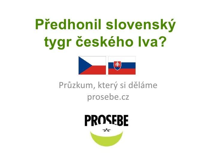 Předhonil slovenský tygr českého lva?<br />Průzkum, který si děláme prosebe.cz<br />
