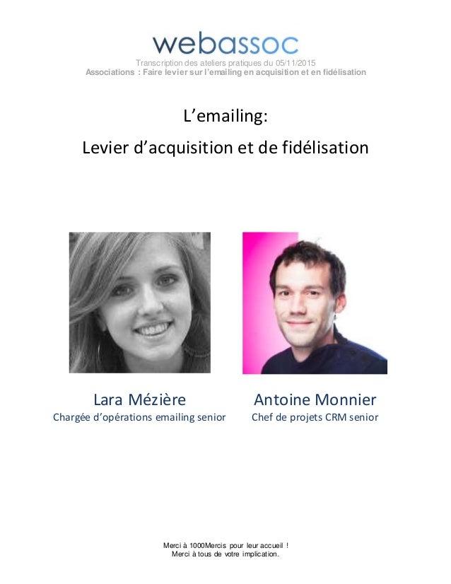 Transcription des ateliers pratiques du 05/11/2015 Associations : Faire levier sur l'emailing en acquisition et en fidélis...