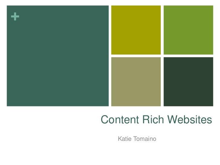 Content Rich Websites<br />Katie Tomaino<br />