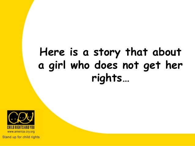 Here is a story about a girl who does not get all her rights… Here is a story that about a girl who does not get her right...