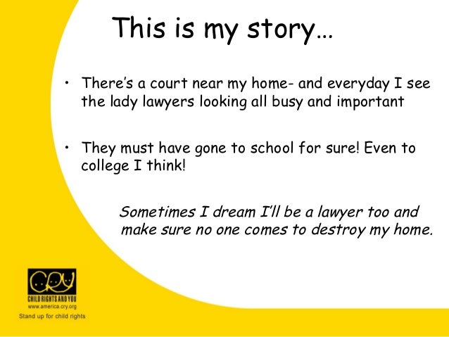 This is my story… • There's a court near my home- and everyday I see the lady lawyers looking all busy and important • The...