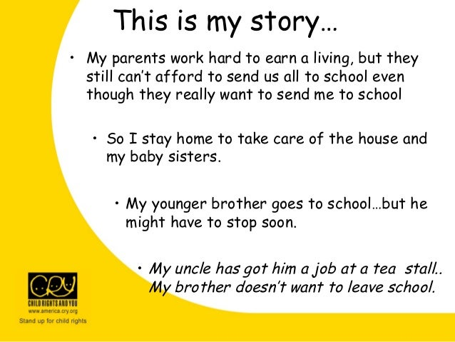 This is my story… • My parents work hard to earn a living, but they still can't afford to send us all to school even thoug...