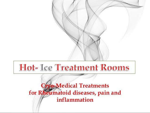 Cryo-Medical Treatments for Rheumatoid diseases, pain and inflammation