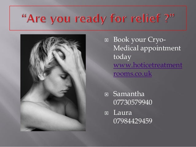 Book your Cryo- Medical appointment today www.hoticetreatmentrooms.co.uk  Samantha 07730579940  Laura 07984429459