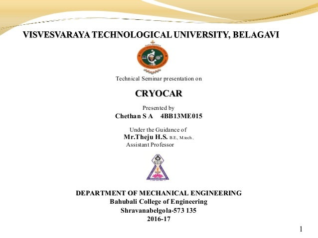 Technical Seminar presentation on CRYOCARCRYOCAR Presented by Chethan S A 4BB13ME015 Under the Guidance of Mr.Theju H.S. B...
