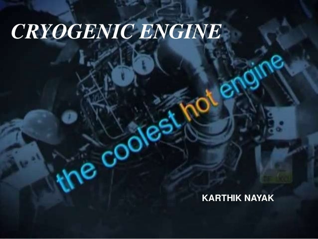 CRYOGENIC ENGINE KARTHIK NAYAK