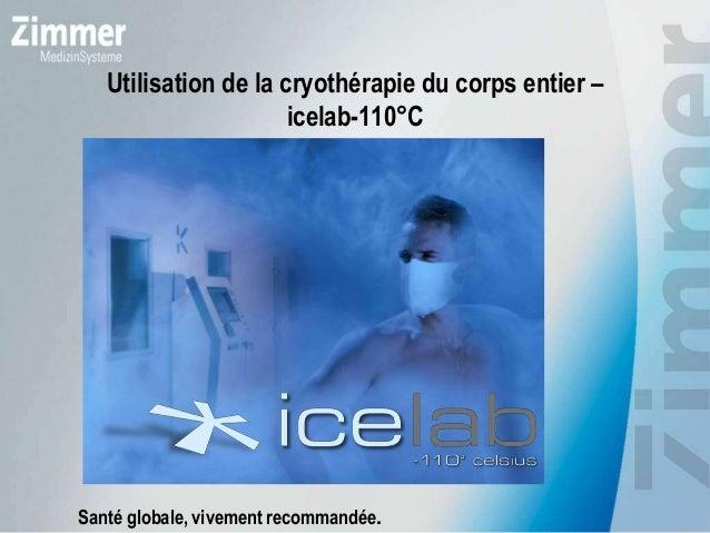 Utilisation de la cryothérapie du corps entier –icelab-110°CSanté globale, vivement recommandée.