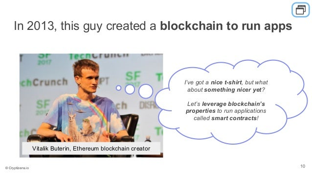 In 2013, this guy created a blockchain to run apps I've got a nice t-shirt, but what about something nicer yet? Let's leve...