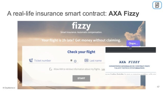 A real-life insurance smart contract: AXA Fizzy 17© Cryptizens.io Oops...