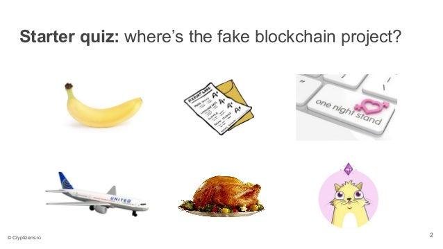 Starter quiz: where's the fake blockchain project? 2© Cryptizens.io