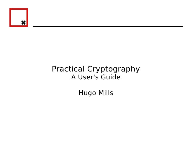 Practical Cryptography    A Users Guide      Hugo Mills