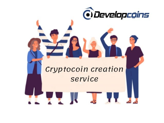 Cryptocoin creation service