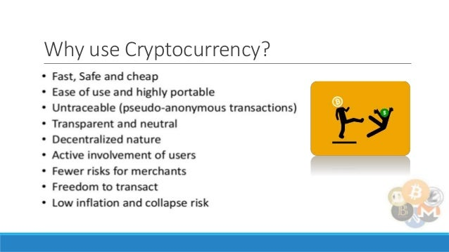 Why would anyone use cryptocurrency