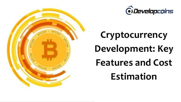 Cryptocurrency Development: Key Features and Cost Estimation