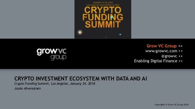 Grow VC Group ++ www.growvc.com ++ @growvc ++ Enabling Digital Finance ++ Copyrights © Grow VC Group 20181 CRYPTO INVESTME...