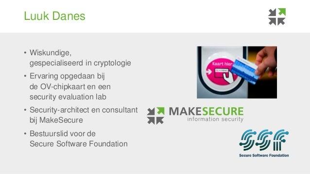 • Wiskundige, gespecialiseerd in cryptologie • Ervaring opgedaan bij de OV-chipkaart en een security evaluation lab • Secu...