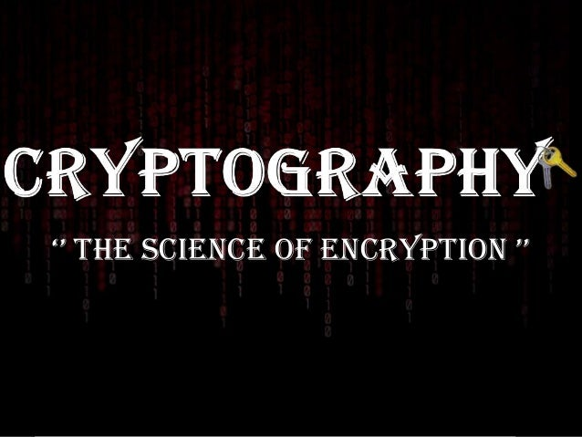 '' The Science of encrypTion ''