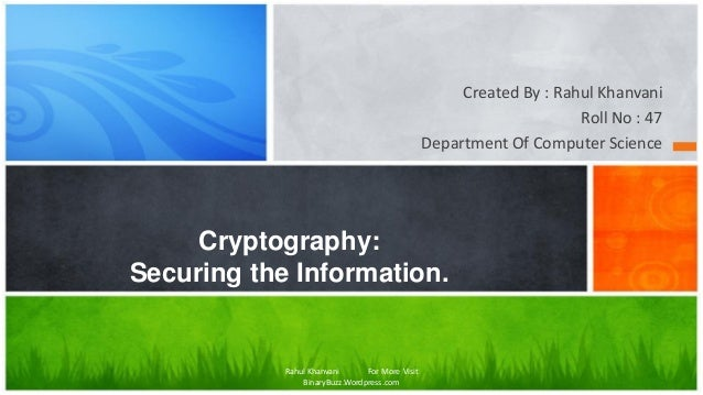 Cryptography the science of conveying information
