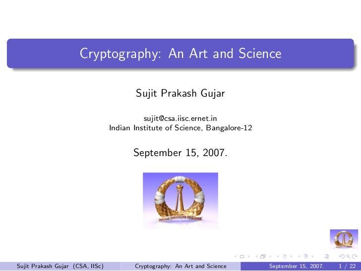 Cryptography: An Art and Science                                         Sujit Prakash Gujar                              ...