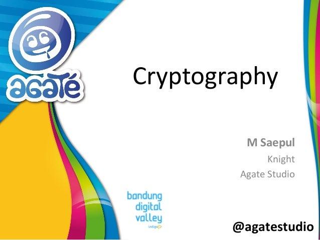 @agatestudio Cryptography M Saepul Knight Agate Studio