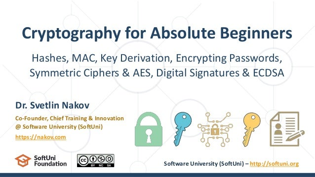 Hashes, MAC, Key Derivation, Encrypting Passwords, Symmetric Ciphers & AES, Digital Signatures & ECDSA Cryptography for Ab...