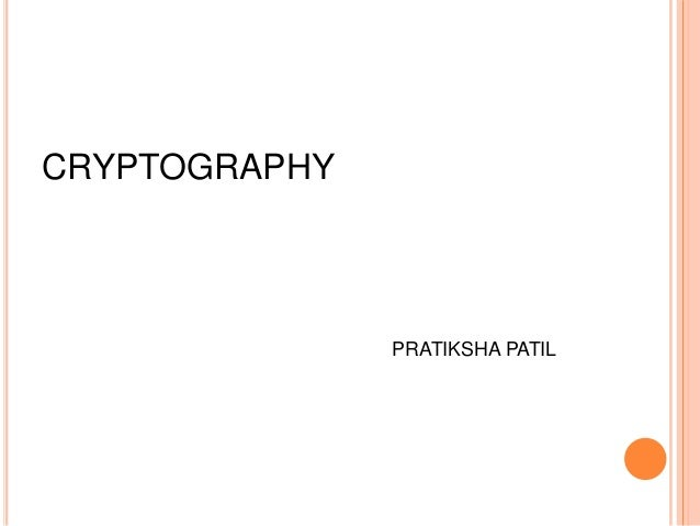 CRYPTOGRAPHY PRATIKSHA PATIL