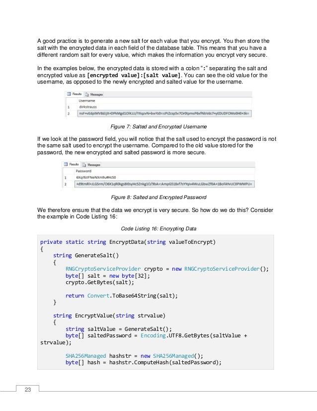 "24 return $""{Convert.ToBase64String(hash)}:{saltValue}""; } return EncryptValue(valueToEncrypt); } The method EncryptData()..."