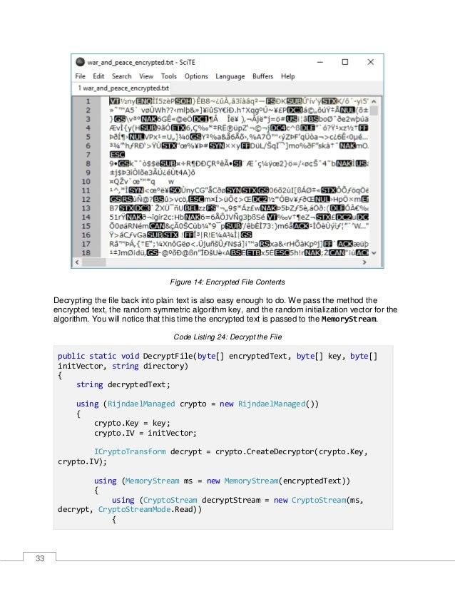34 using (StreamReader reader = new StreamReader(decryptStream)) { decryptedText = reader.ReadToEnd(); } } File.WriteAllTe...