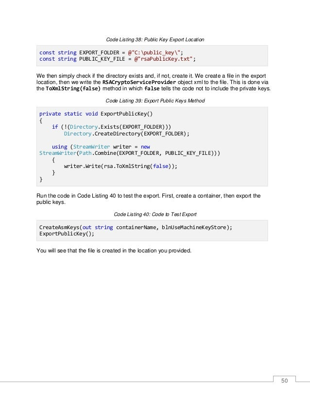 51 Figure 26: Exported Public Keys Opening the file, you will notice that the contents are not encrypted at all. This is b...